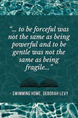 Swimming Home by Deborah Levy - Book Quote