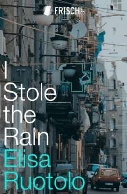 Book Review – I STOLE THE RAIN by Elisa Ruotolo