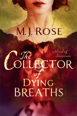 Book Review – THE COLLECTOR OF DYING BREATHS by M J Rose