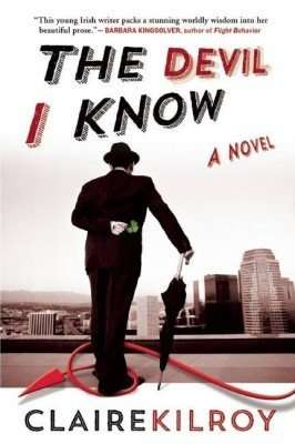 Book Review – THE DEVIL I KNOW by Claire Kilroy