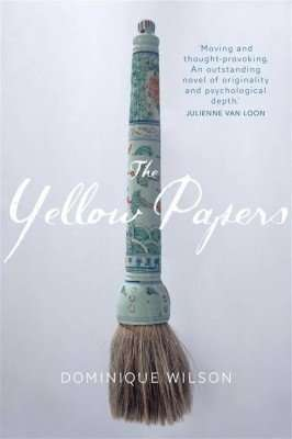 Book Review – THE YELLOW PAPERS by Dominique Wilson