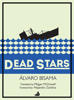 Book Review – DEAD STARS by Alvaro Bisama