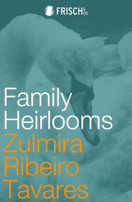 Book Review – FAMILY HEIRLOOMS by Zulmira Ribeiro Tavares