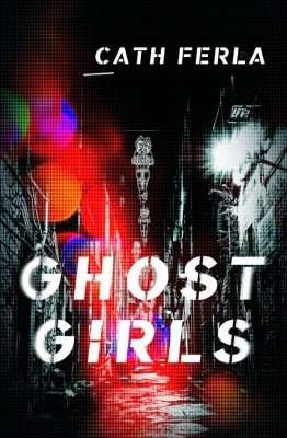 Book Review – GHOST GIRLS by Cath Ferla