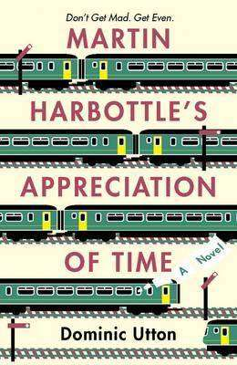 Book Review – MARTIN HARBOTTLE'S APPRECIATION OF TIME by Dominic Utton