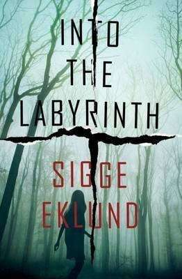 Book Review – INTO THE LABYRINTH by Sigge Eklund
