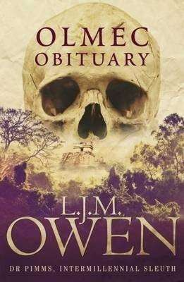 Book Review – OLMEC OBITUARY by L J M Owen