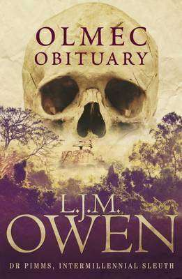 Olmec Obituary by LJM Owen