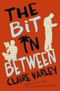 The Bit in Between by Claire Varley