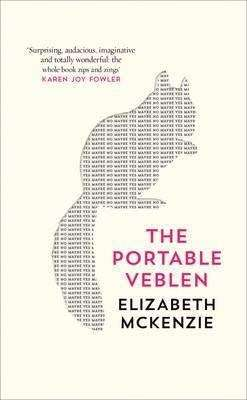 Book Review – THE PORTABLE VEBLEN by Elizabeth McKenzie