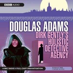 Book Review – DIRK GENTLY'S HOLISTIC DETECTIVE AGENCY by Douglas Adams