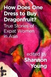 How Does One Dress to Buy Dragonfruit edited by Shannon Young