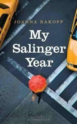 Book Review – MY SALINGER YEAR by Joanna Rakoff