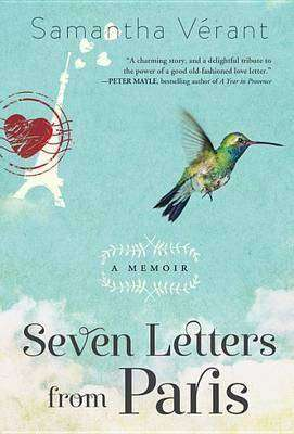 Seven Letters from Paris A Memoir by Samantha Verant