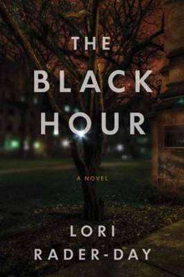 The Black Hour by Lori RaderDay