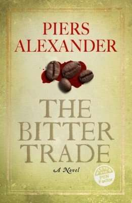 The Bitter Trade by Piers Alexander A Review