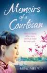 Memoirs of a Courtesan by Mingmei Yip