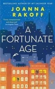 A Fortunate Age by Joanna Rakoff