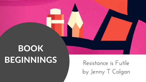 Book Beginning Resistance is Futile by Jenny T Colgan