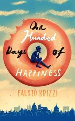 One Hundred Days of Happiness by Fausto Brizzi