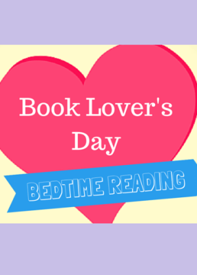Book Lover's Day and Bedtime Reading