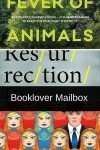 Booklover Mailbox – Fever of Animals, Resurrection Bay and Who is Mr Plutin?