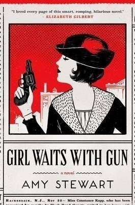 Book Review – GIRL WAITS WITH GUN by Amy Stewart