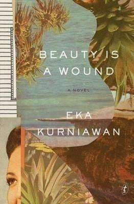 Book Review – BEAUTY IS A WOUND by Eka Kurniawan