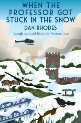 When the Professor Got Stuck in the Snow by Dan Rhodes
