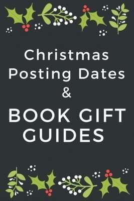 Christmas Posting Dates 2015 & Book Gift Guides
