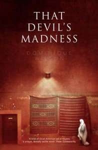 Book Review – THAT DEVIL'S MADNESS by Dominique Wilson
