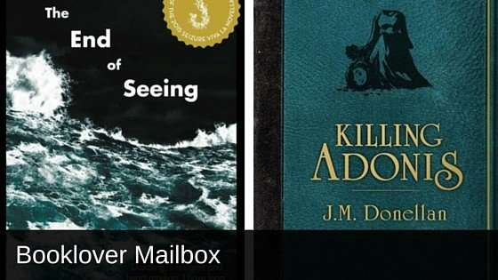 The End of Seeing by Christy Collins & Killing Adonis by J M Donellan