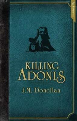 Killing Adonis by J M Donellan