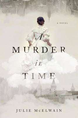 Book Review – A MURDER IN TIME by Julie McElwain