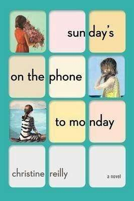 Sunday's on the Phone to Monday by Christine Reilly