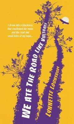 Book Review & Giveaway – WE ATE THE ROAD LIKE VULTURES by Lynnette Lounsbury