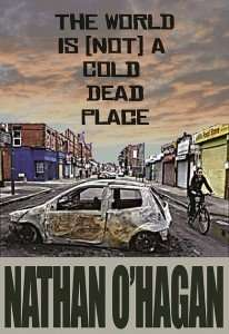 The World is Note a Cold Dead Place by Nathan O'Hagan