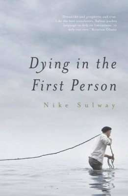 Dying in the First Person by Nike Sulway