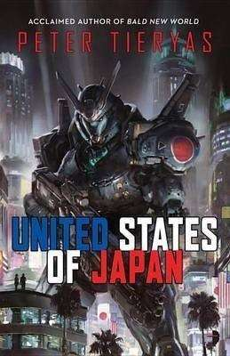 Book Review – UNITED STATES OF JAPAN by Peter Tieryas