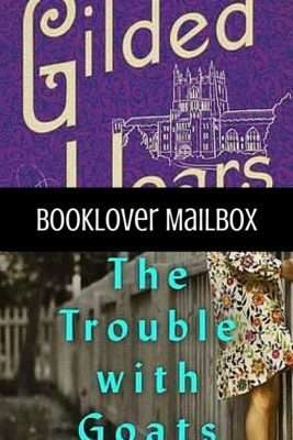 Mailbox Monday – The Gilded Years and The Trouble With Goats and Sheep