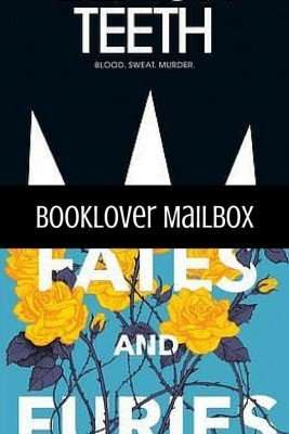 Mailbox Monday – Black Teeth and Fates and Furies