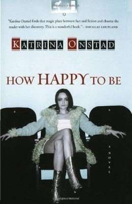Book Review – HOW HAPPY TO BE by Katrina Onstad