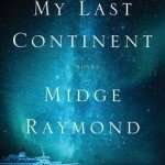 Book Review – MY LAST CONTINENT by Midge Raymond