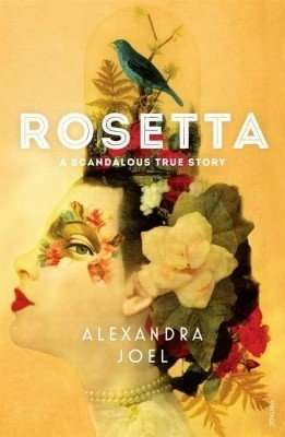 Book Review – ROSETTA, A Scandalous True Story by Alexandra Joel