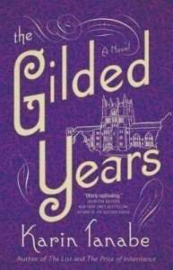 The Gilded Years by Karin Tanabe