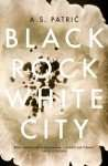 Black Rock White City by A S Patric