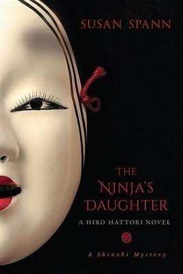 The Ninja's Daughter, Hiro Hattori, Shinobi Mystery by Susan Spann