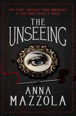 The Unseeing by Anna Mazola