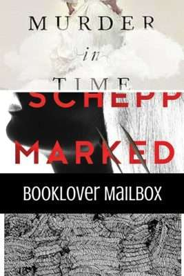 Booklover Mailbox – A Murder in Time, Marked for Life & Vancouver