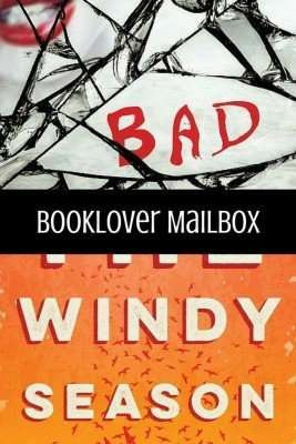 Booklover Mailbox – Bad Blood and The Windy Season